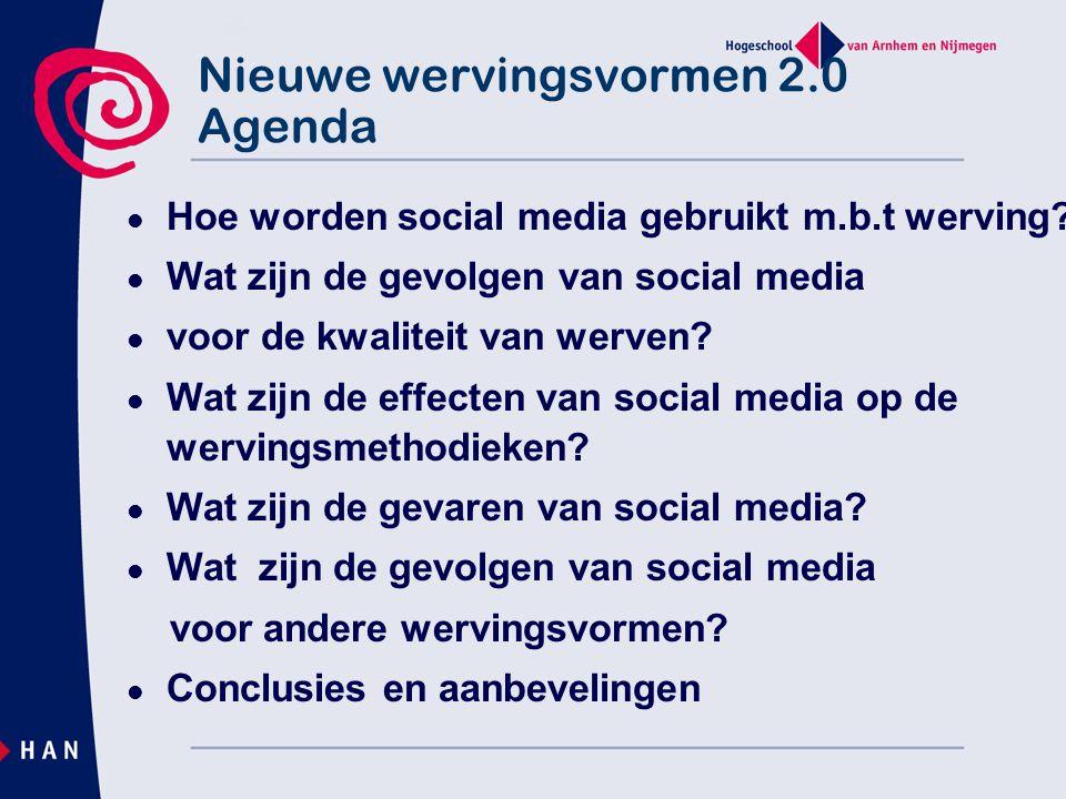 Nieuwe wervingsvormen 2.0 Agenda  Hoe worden social media gebruikt m.b.t werving?  Wat zijn de gevolgen van social media  voor de kwaliteit van wer