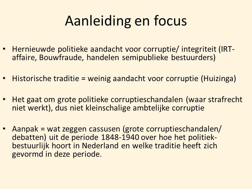 Aanleiding en focus • Hernieuwde politieke aandacht voor corruptie/ integriteit (IRT- affaire, Bouwfraude, handelen semipublieke bestuurders) • Histor