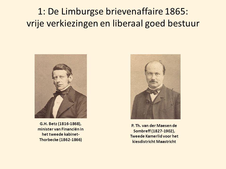 1: De Limburgse brievenaffaire 1865: vrije verkiezingen en liberaal goed bestuur G.H. Betz (1816-1868), minister van Financiën in het tweede kabinet-
