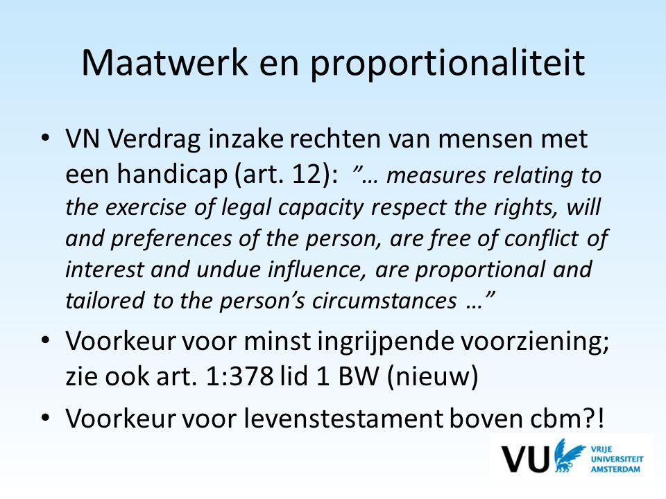 """Maatwerk en proportionaliteit • VN Verdrag inzake rechten van mensen met een handicap (art. 12): """"… measures relating to the exercise of legal capacit"""