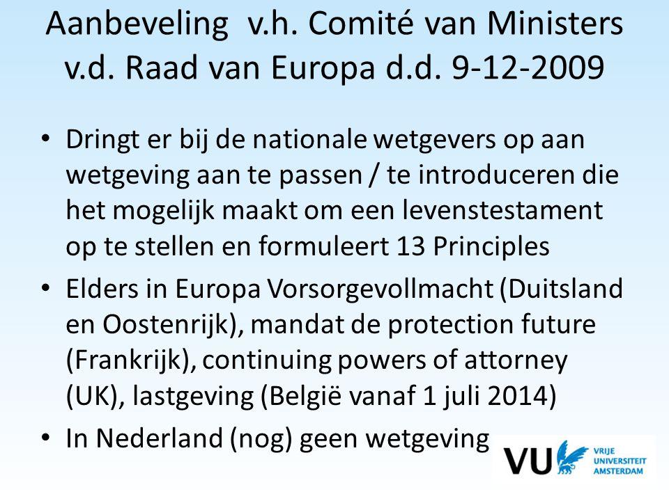 Aanbeveling v.h. Comité van Ministers v.d. Raad van Europa d.d. 9-12-2009 • Dringt er bij de nationale wetgevers op aan wetgeving aan te passen / te i