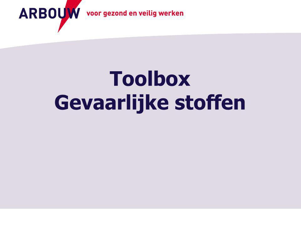 voor gezond en veilig werken Toolbox Gevaarlijke stoffen