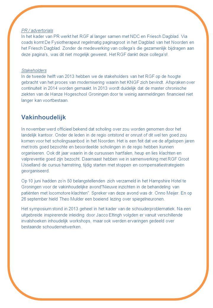 PR / advertorials In het kader van PR werkt het RGF al langer samen met NDC en Friesch Dagblad.