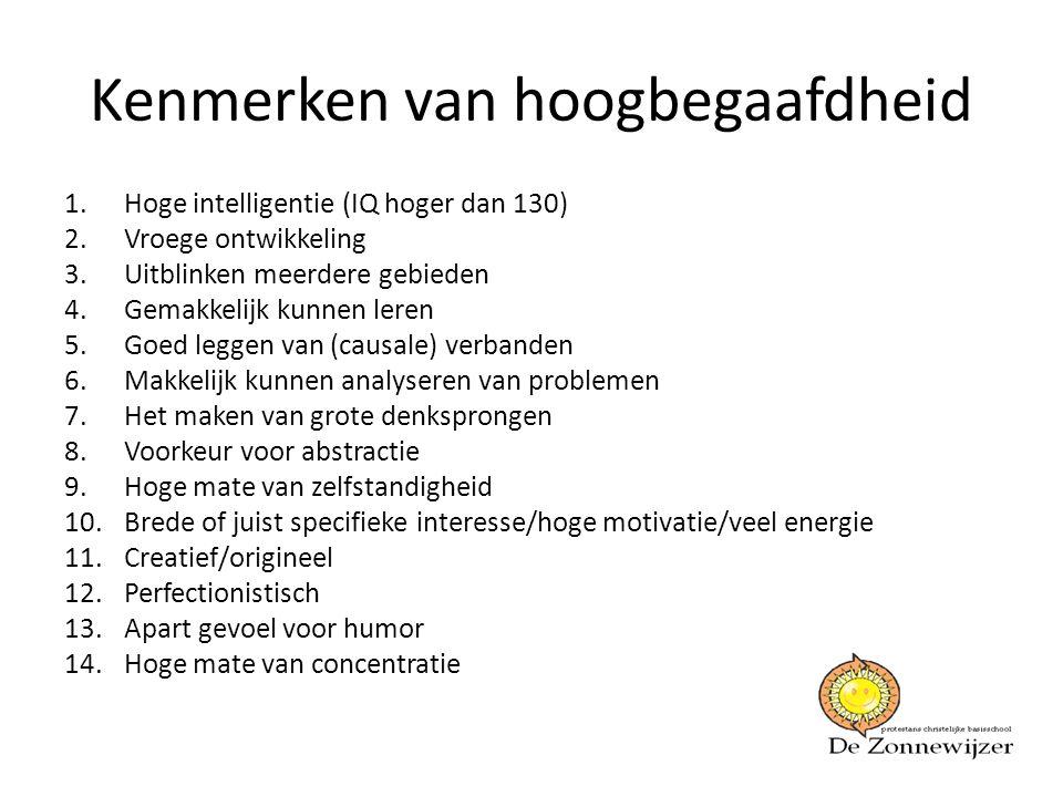 Kenmerken van hoogbegaafdheid 1.Hoge intelligentie (IQ hoger dan 130) 2.Vroege ontwikkeling 3.Uitblinken meerdere gebieden 4.Gemakkelijk kunnen leren