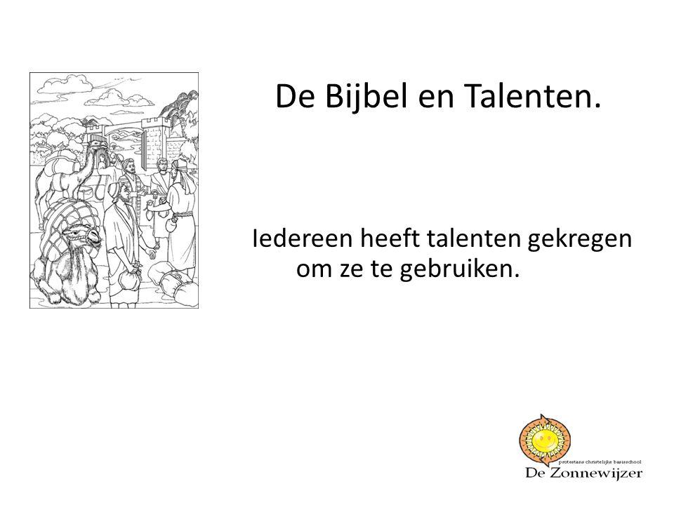 De Bijbel en Talenten. Iedereen heeft talenten gekregen om ze te gebruiken.