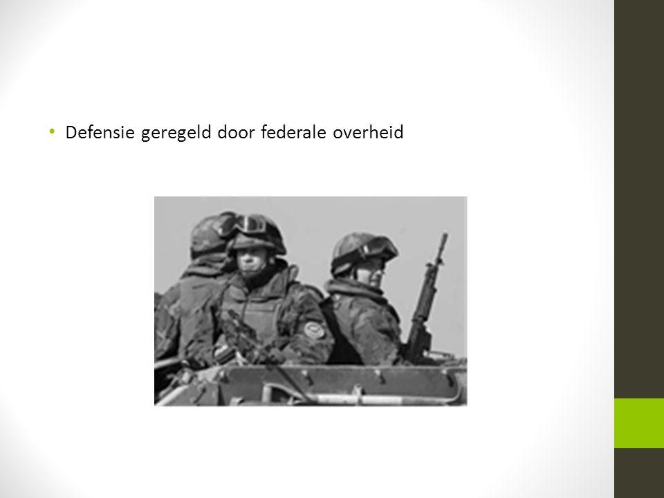 • Defensie geregeld door federale overheid