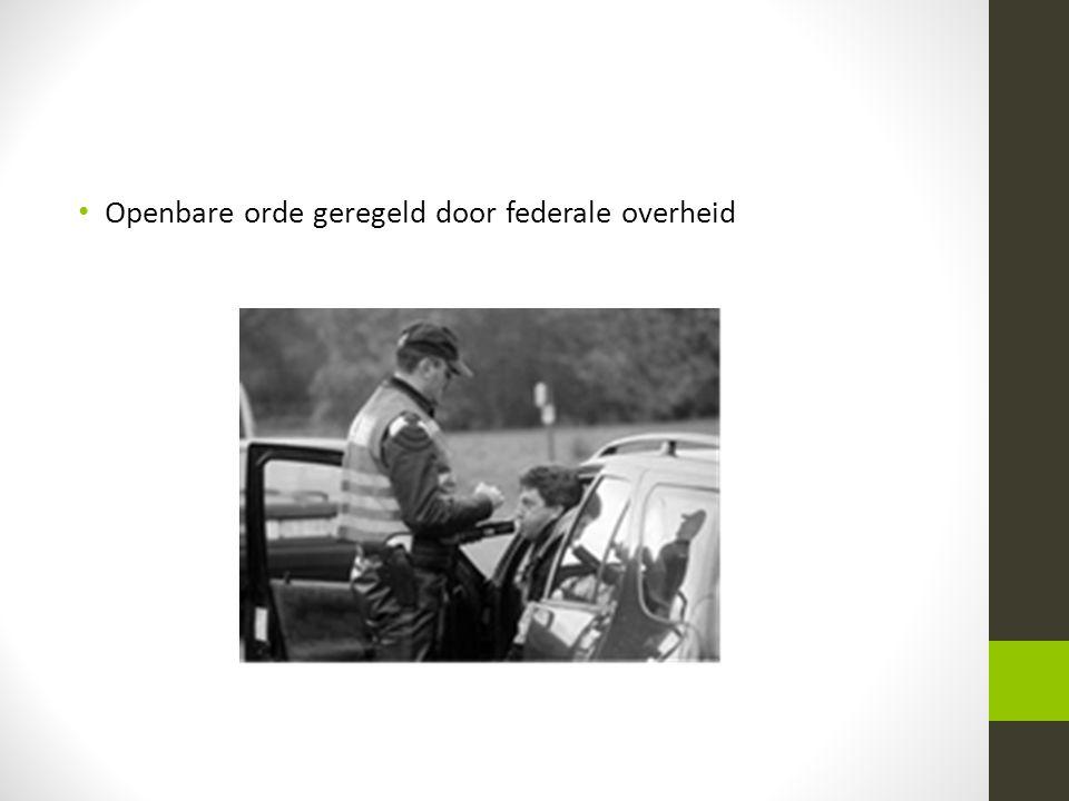 • Openbare orde geregeld door federale overheid