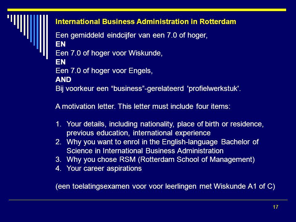 """17 Een gemiddeld eindcijfer van een 7.0 of hoger, EN Een 7.0 of hoger voor Wiskunde, EN Een 7.0 of hoger voor Engels, AND Bij voorkeur een """"business""""-"""