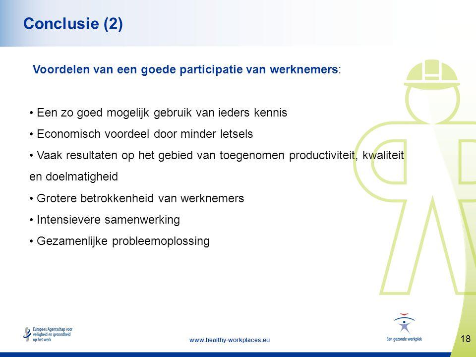 18 www.healthy-workplaces.eu Conclusie (2) Voordelen van een goede participatie van werknemers: • Een zo goed mogelijk gebruik van ieders kennis • Eco