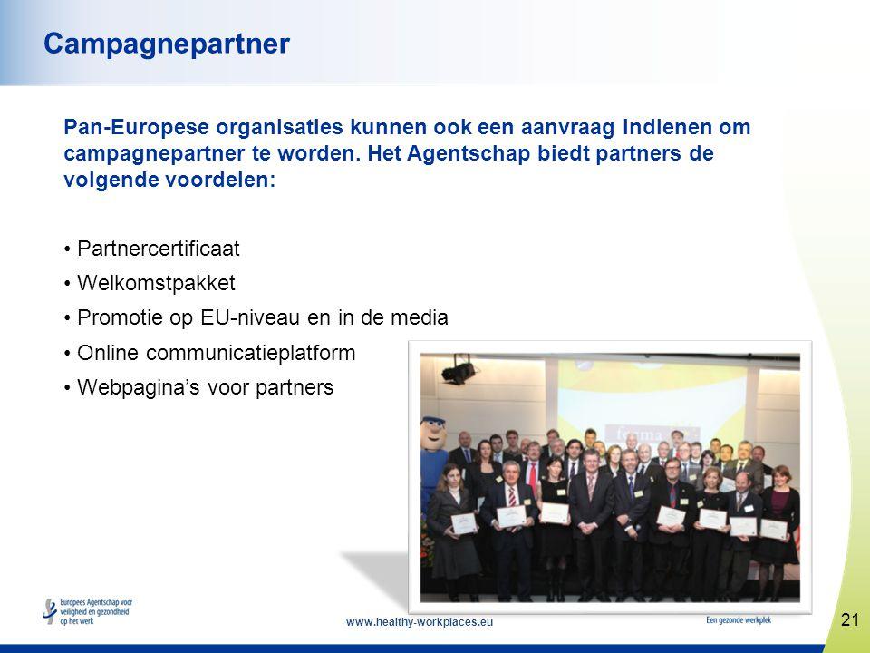 www.healthy-workplaces.eu Pan-Europese organisaties kunnen ook een aanvraag indienen om campagnepartner te worden. Het Agentschap biedt partners de vo