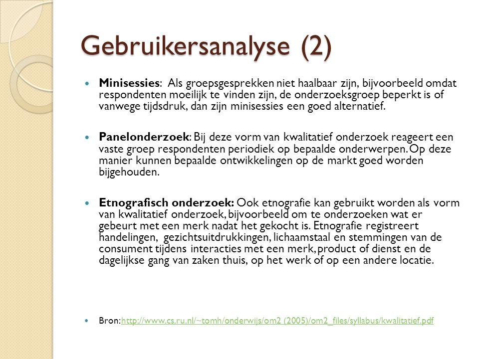 Gebruikersanalyse (2)  Minisessies: Als groepsgesprekken niet haalbaar zijn, bijvoorbeeld omdat respondenten moeilijk te vinden zijn, de onderzoeksgr