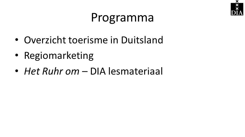 Programma • Overzicht toerisme in Duitsland • Regiomarketing • Het Ruhr om – DIA lesmateriaal
