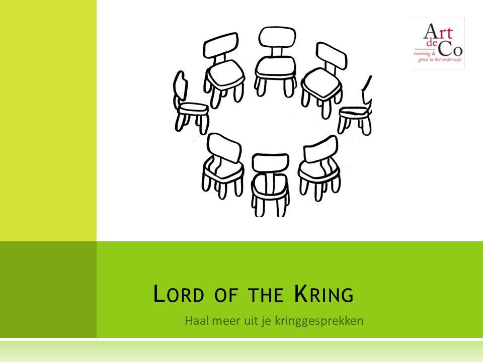 Haal meer uit je kringgesprekken L ORD OF THE K RING