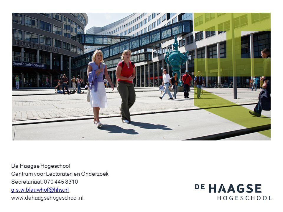De Haagse Hogeschool Centrum voor Lectoraten en Onderzoek Secretariaat: 070 445 8310 g.s.w.blauwhof@hhs.nl www.dehaagsehogeschool.nl