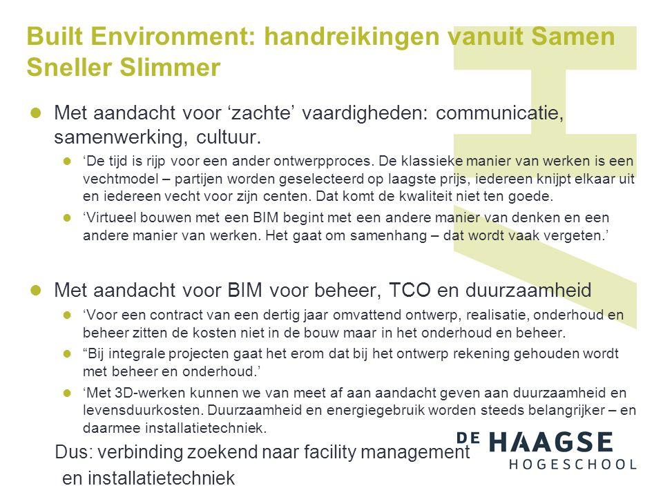 Built Environment: handreikingen vanuit Samen Sneller Slimmer  Met aandacht voor 'zachte' vaardigheden: communicatie, samenwerking, cultuur.  'De ti