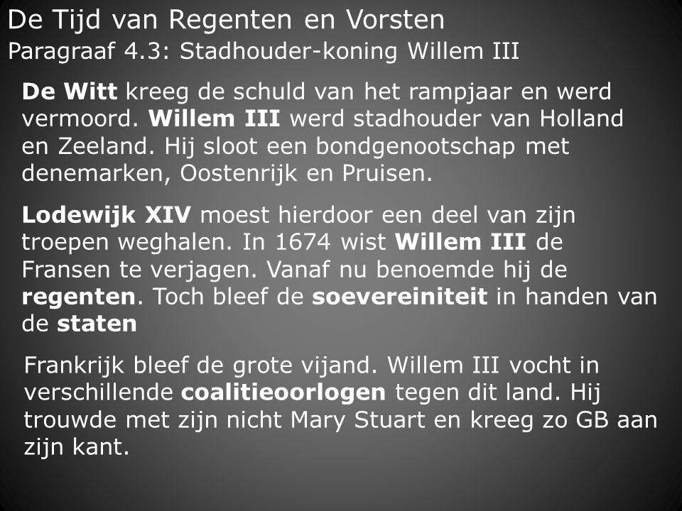De Tijd van Regenten en Vorsten Lodewijk XIV moest hierdoor een deel van zijn troepen weghalen. In 1674 wist Willem III de Fransen te verjagen. Vanaf