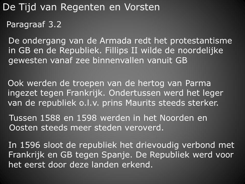 De Tijd van Regenten en Vorsten In 1688 landden NL troepen in GB.