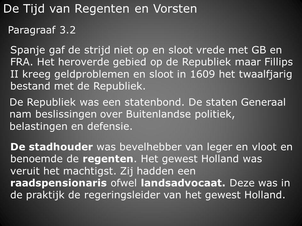 De Tijd van Regenten en Vorsten Holland vond dat de SG zich niet mocht bemoeien met het geloof omdat elk gewest soeverein was.