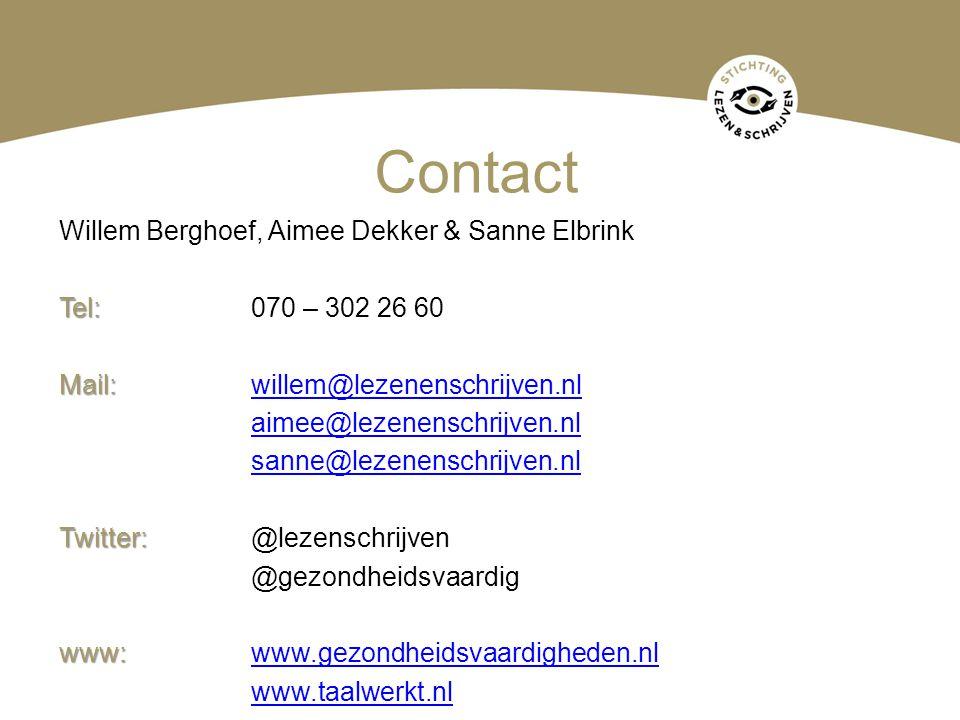 Contact Willem Berghoef, Aimee Dekker & Sanne Elbrink Tel: Tel: 070 – 302 26 60 Mail: Mail:willem@lezenenschrijven.nlwillem@lezenenschrijven.nl aimee@