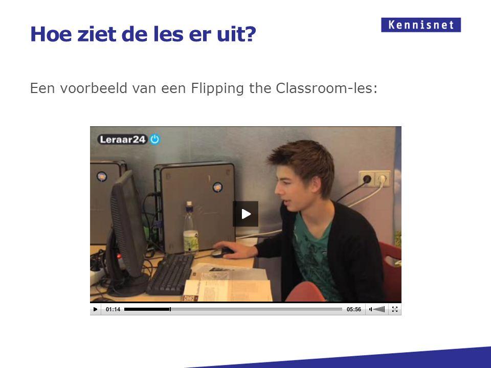 Hoe ziet de les er uit? Een voorbeeld van een Flipping the Classroom-les: