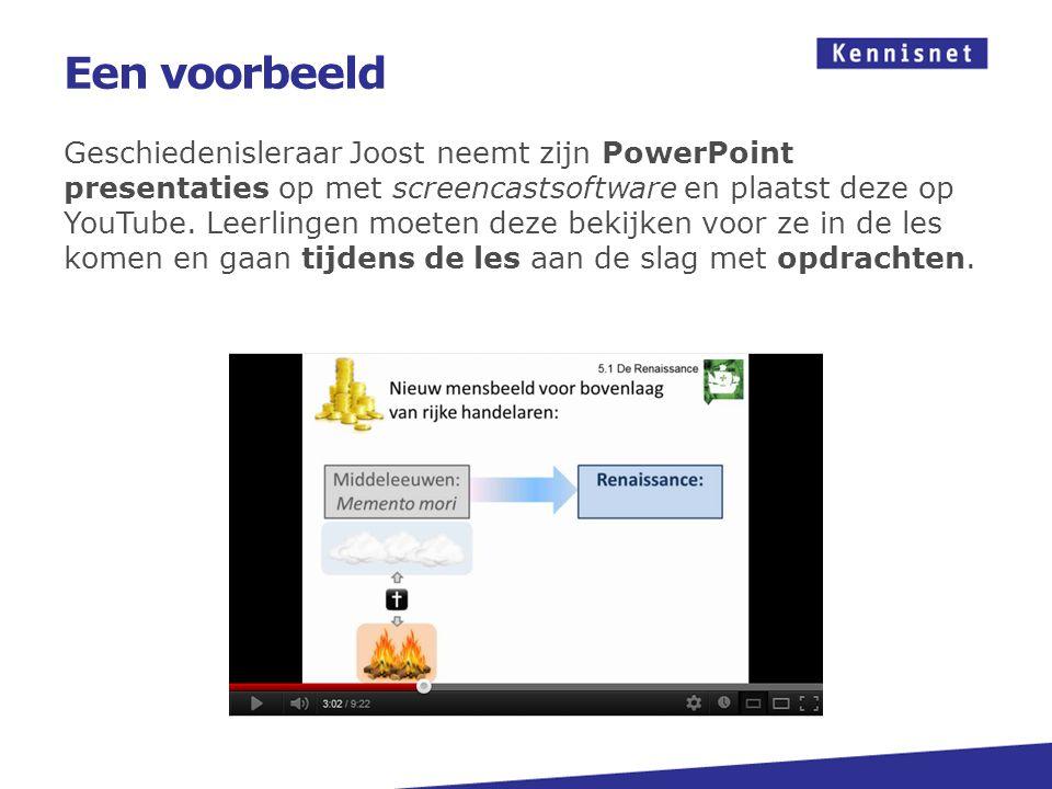 Een voorbeeld Geschiedenisleraar Joost neemt zijn PowerPoint presentaties op met screencastsoftware en plaatst deze op YouTube.