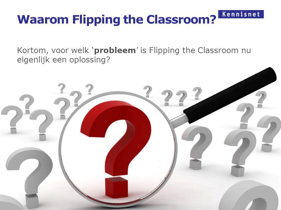Waarom Flipping the Classroom.