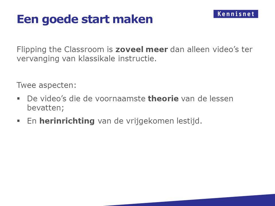 Een goede start maken Beantwoord eens de volgende vragen:  Beschikken leerlingen thuis wel over de middelen om de video's te bekijken.
