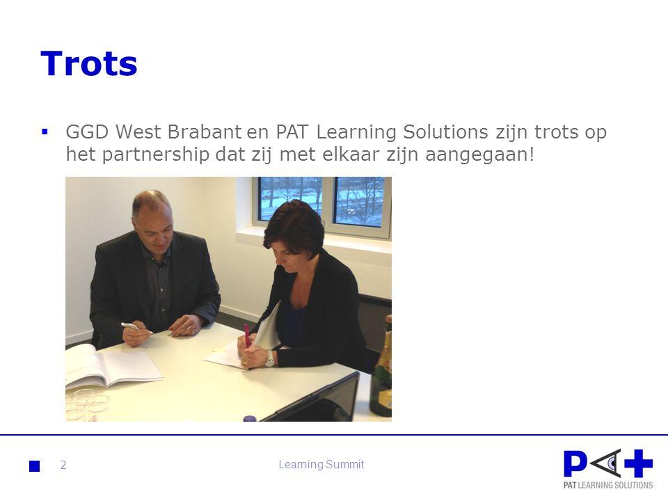 Trots  GGD West Brabant en PAT Learning Solutions zijn trots op het partnership dat zij met elkaar zijn aangegaan! 2 Learning Summit