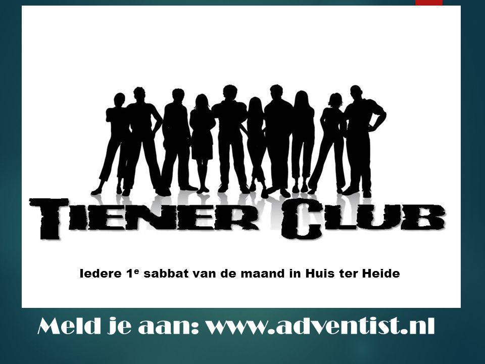 Iedere 1 e sabbat van de maand 14.30 – 21.30 uur Huis ter Heide Meld je aan: www.adventist.nl Iedere 1 e sabbat van de maand in Huis ter Heide