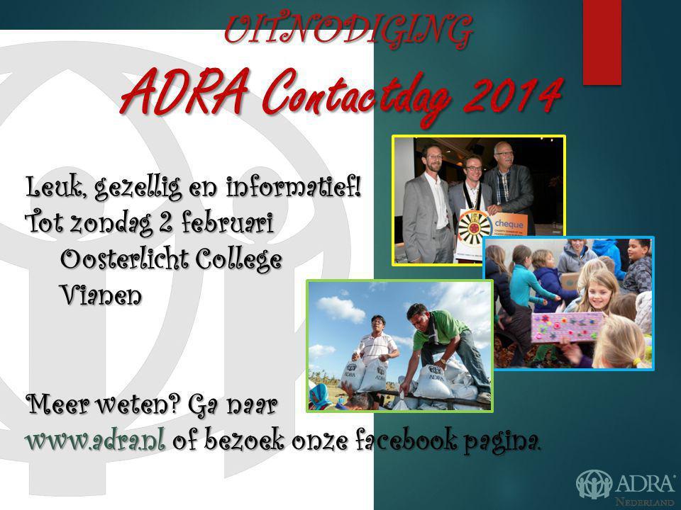 UITNODIGING ADRA Contactdag 2014 Leuk, gezellig en informatief.