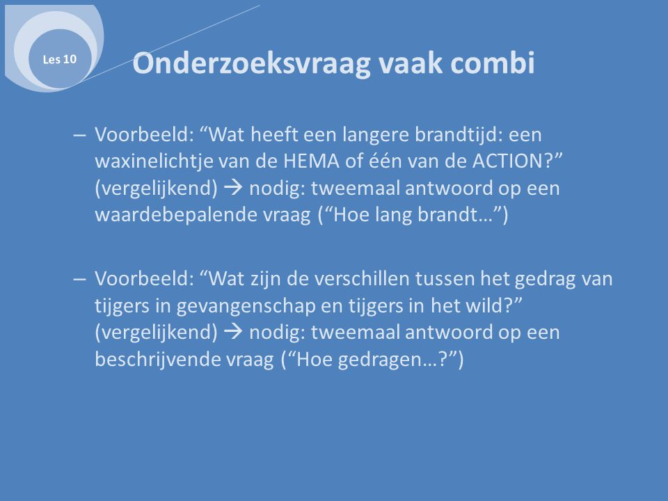 """Onderzoeksvraag vaak combi – Voorbeeld: """"Wat heeft een langere brandtijd: een waxinelichtje van de HEMA of één van de ACTION?"""" (vergelijkend)  nodig:"""