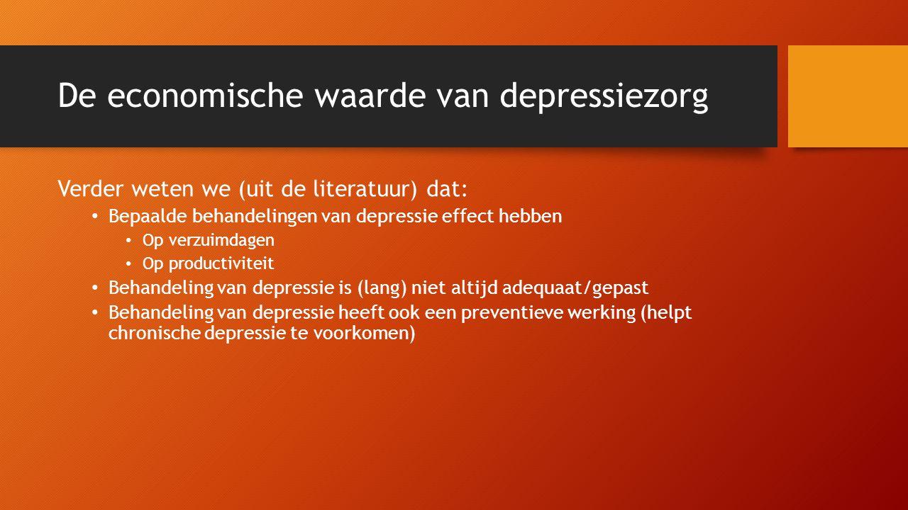 De economische waarde van depressiezorg Verder weten we (uit de literatuur) dat: • Bepaalde behandelingen van depressie effect hebben • Op verzuimdage