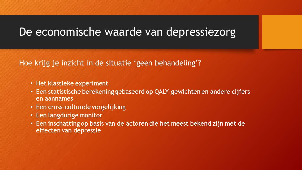 De economische waarde van depressiezorg Hoe krijg je inzicht in de situatie 'geen behandeling'? • Het klassieke experiment • Een statistische berekeni