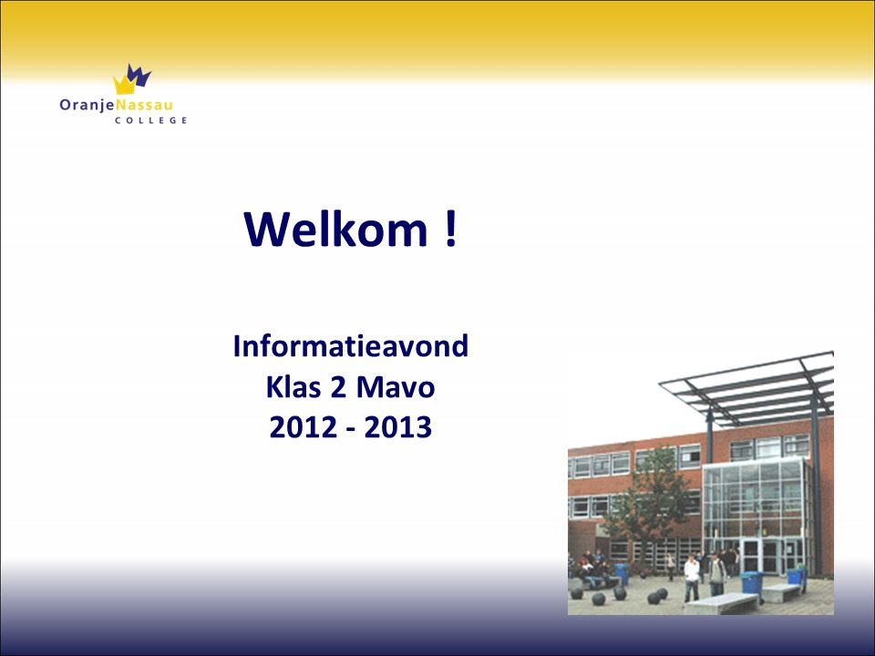 Welkom ! Informatieavond Klas 2 Mavo 2012 - 2013