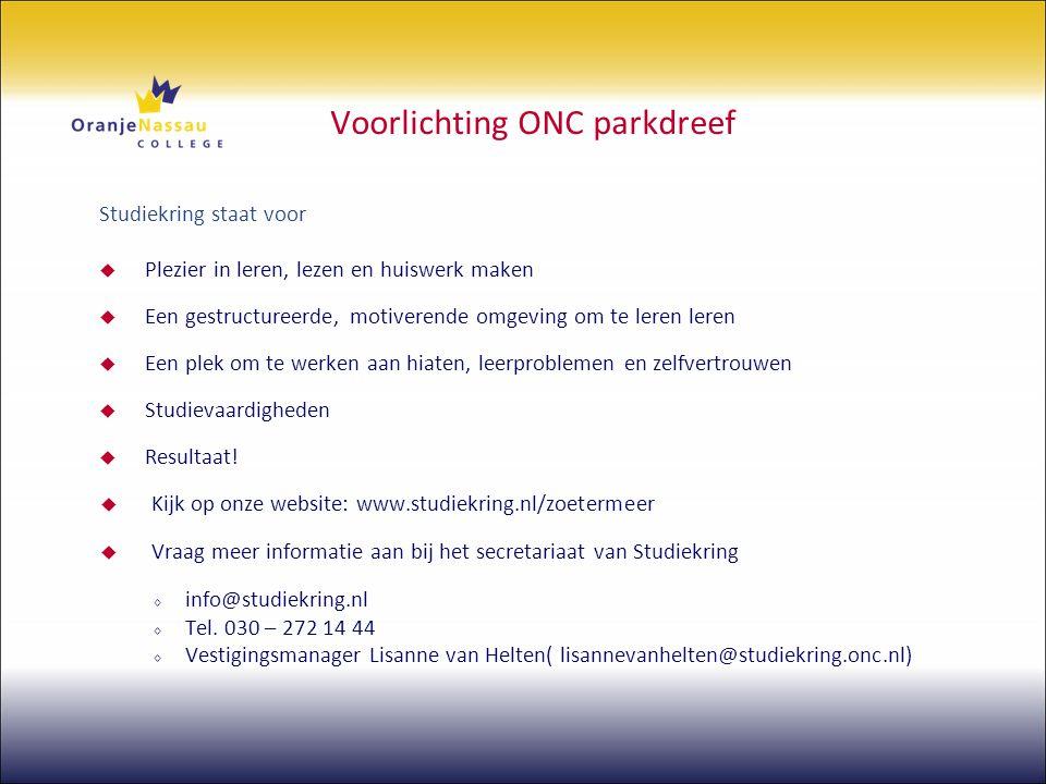 Voorlichting ONC parkdreef Studiekring staat voor  Plezier in leren, lezen en huiswerk maken  Een gestructureerde, motiverende omgeving om te leren
