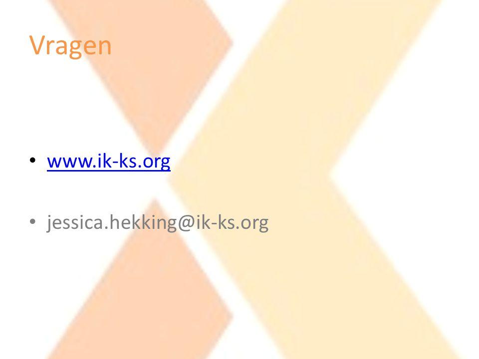Vragen • www.ik-ks.org www.ik-ks.org • jessica.hekking@ik-ks.org