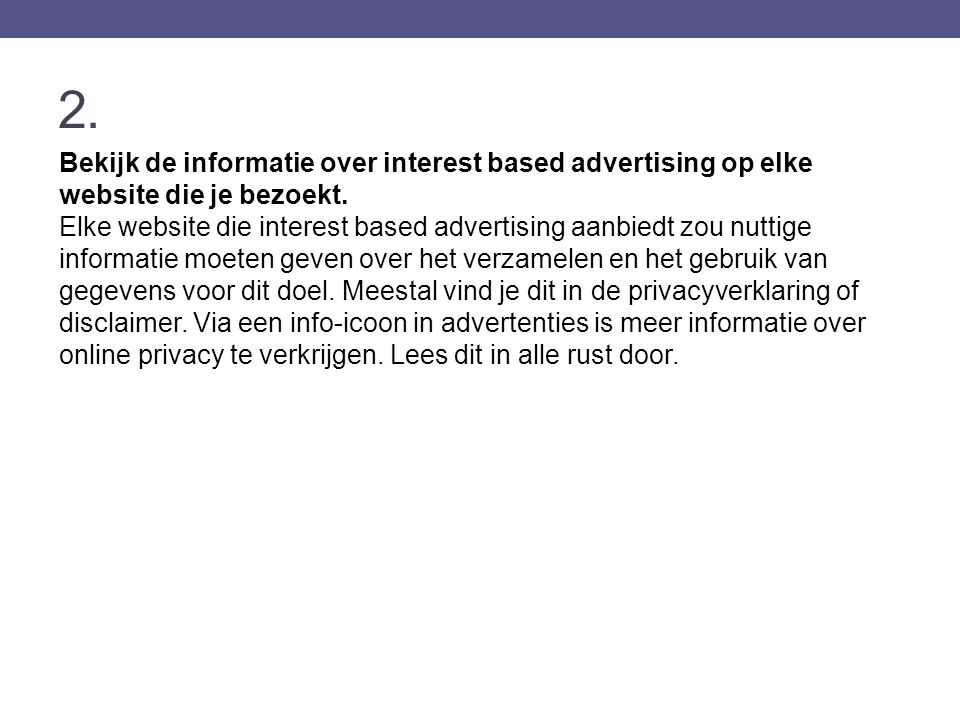 2. Bekijk de informatie over interest based advertising op elke website die je bezoekt. Elke website die interest based advertising aanbiedt zou nutti