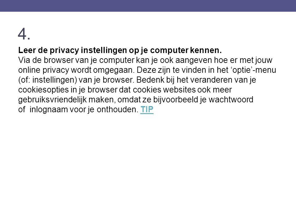 4. Leer de privacy instellingen op je computer kennen.