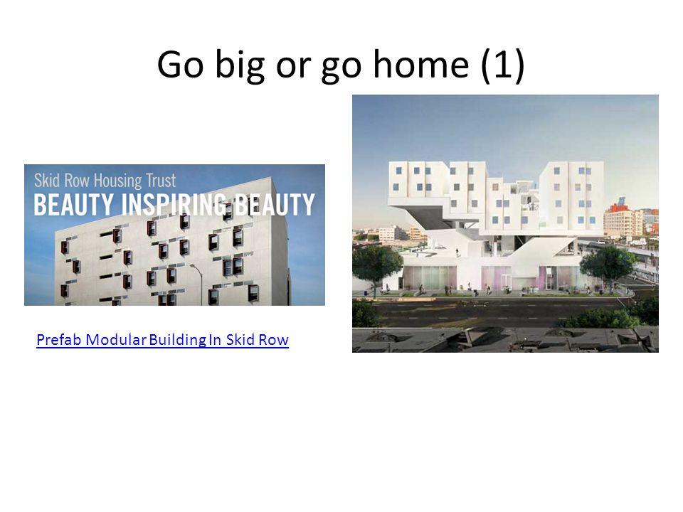 Go big or go home (1) Prefab Modular Building In Skid Row
