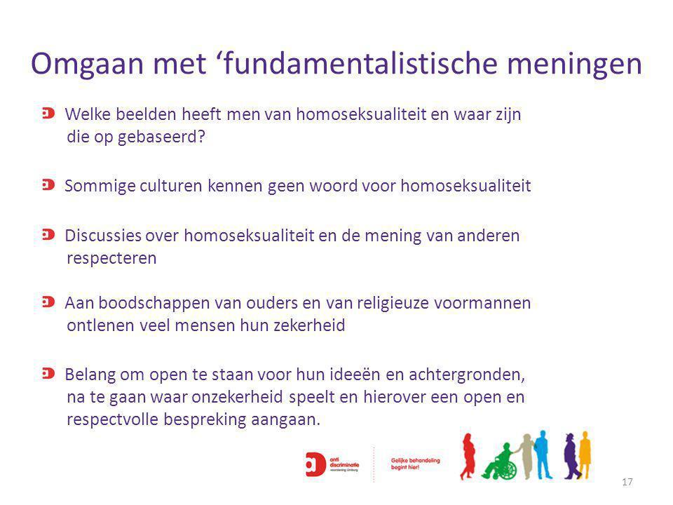 Omgaan met 'fundamentalistische meningen 17 Welke beelden heeft men van homoseksualiteit en waar zijn die op gebaseerd.