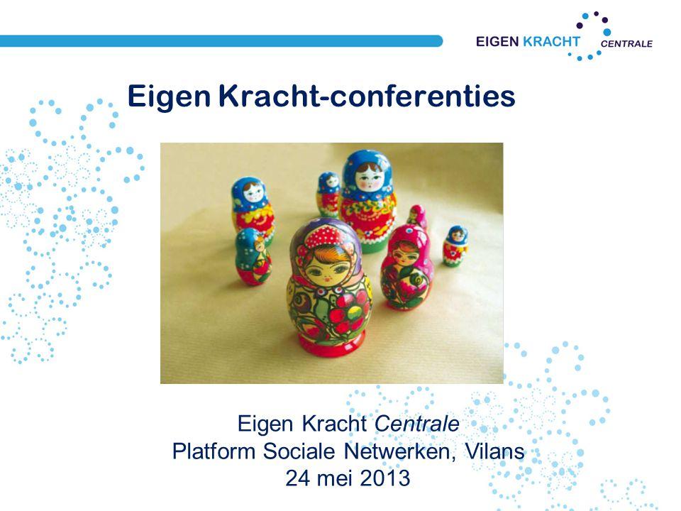 Eigen Kracht-conferenties Eigen Kracht Centrale Platform Sociale Netwerken, Vilans 24 mei 2013