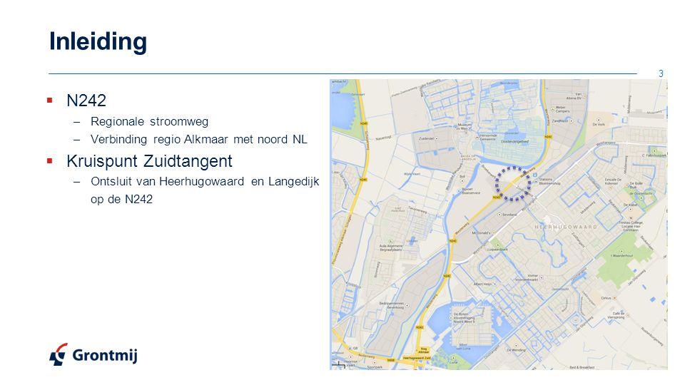 Inleiding  N242 –Regionale stroomweg –Verbinding regio Alkmaar met noord NL  Kruispunt Zuidtangent –Ontsluit van Heerhugowaard en Langedijk op de N2