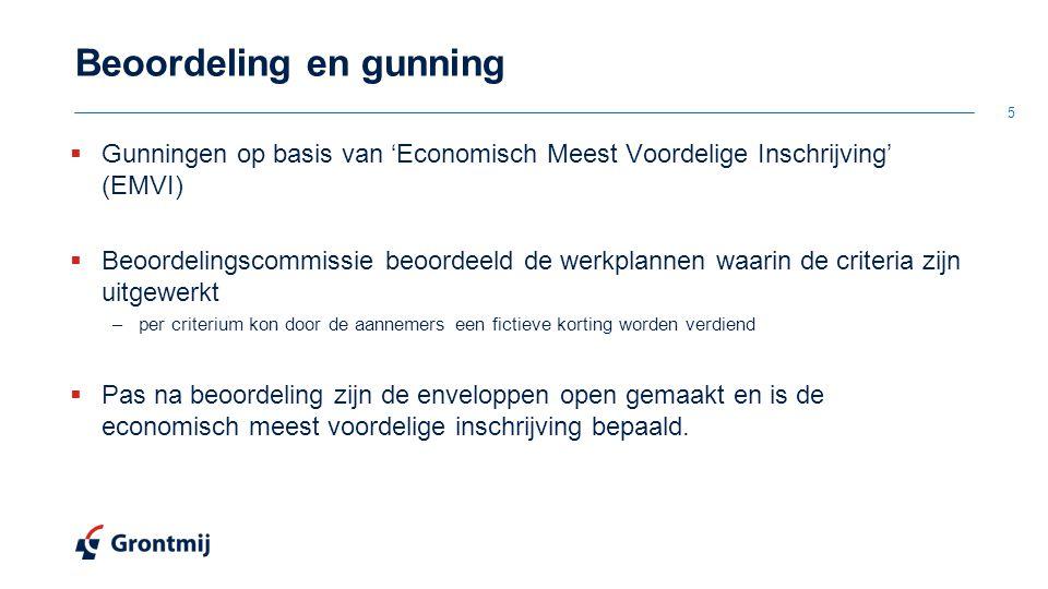 Beoordeling en gunning  Gunningen op basis van 'Economisch Meest Voordelige Inschrijving' (EMVI)  Beoordelingscommissie beoordeeld de werkplannen wa