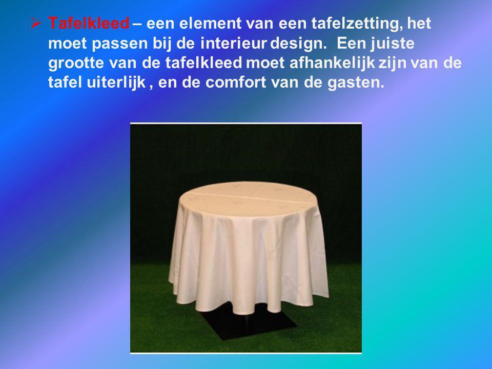  Tafelkleed – een element van een tafelzetting, het moet passen bij de interieur design. Een juiste grootte van de tafelkleed moet afhankelijk zijn v