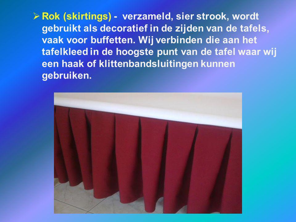  Rok (skirtings) - verzameld, sier strook, wordt gebruikt als decoratief in de zijden van de tafels, vaak voor buffetten. Wij verbinden die aan het t