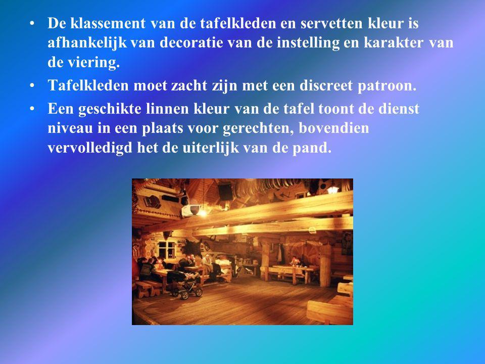 •De klassement van de tafelkleden en servetten kleur is afhankelijk van decoratie van de instelling en karakter van de viering. •Tafelkleden moet zach