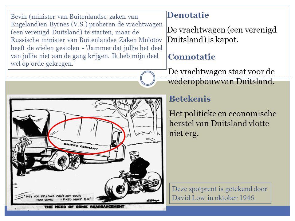 Denotatie De vrachtwagen (een verenigd Duitsland) is kapot. Connotatie De vrachtwagen staat voor de wederopbouw van Duitsland. Betekenis Het politieke