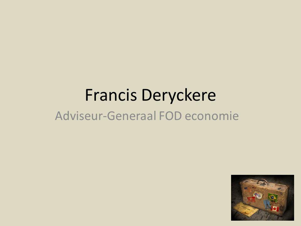Francis Deryckere Adviseur-Generaal FOD economie