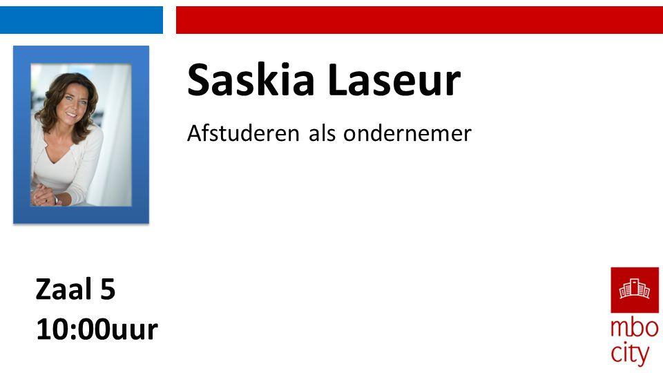 Zaal 5 10:00uur Afstuderen als ondernemer Saskia Laseur