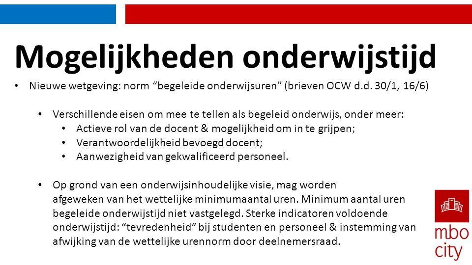"""Mogelijkheden onderwijstijd • Nieuwe wetgeving: norm """"begeleide onderwijsuren"""" (brieven OCW d.d. 30/1, 16/6) • Verschillende eisen om mee te tellen al"""